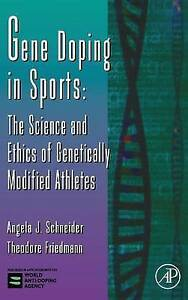 Gene Doping in Sports, Volume 51: The Science and Ethics of Genetically Modified