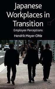 Japanese Workplaces in Transition: Employee Perceptions, New, Meyer-Ohle, Dr Hen