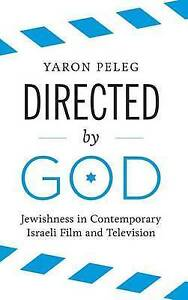 Directed by God: Jewishness in Contemporary Israeli Film and Television by...