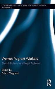 Women Migrant Workers: Ethical, Political and Legal Problems by Taylor &...
