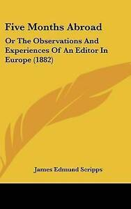 Five Months Abroad: Or the Observations and Experiences of an Edi 9781104170677