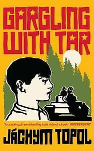 Gargling with Tar, New, Topol, Jachym Book