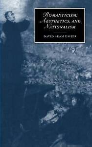Romanticism, Aesthetics, and Nationalism (Cambridge Studies in-ExLibrary