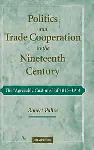 Politics and Trade Cooperation in the Nineteenth Century: The 'Agreeable Customs