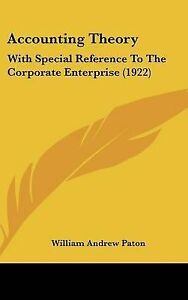 Accounting Theory: With Special Reference to the Corporate Enterp 9781437490077