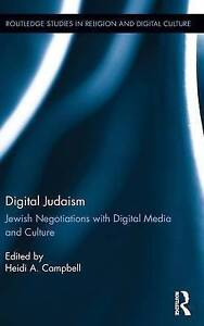 Digital Judaism: Jewish Negotiations with Digital Media and Culture (Routledge S