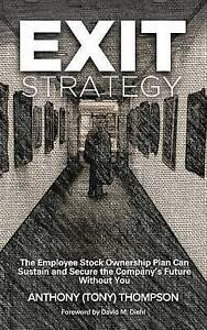 Exit Strategy Employee Stock Ownership Plan Can Sustain  by Thompson Anthony (To