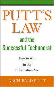 Putt′s Law and the Successful Technocrat, Archibald Putt