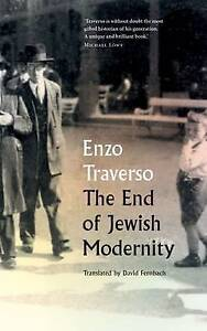 Traverso-The End Of Jewish Modernity  BOOK NEW