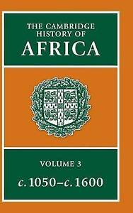 The Cambridge History of Africa, Vol. 3: c. 1050-c. 1600 (Volume 3) by