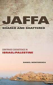Monterescu-Jaffa Shared And Shattered  BOOK NEW