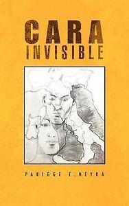 Cara Invisible: Mentira O Verdad (Spanish Edition) by Neyra, Parigge E.