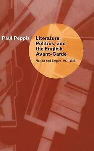 Literature, Politics, and the English Avant-Garde: Nation and Empire,-ExLibrary
