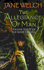 The Allegiance of Man: Book Three of the Book of Man Trilogy by Jane Welch (Pap…