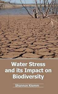 Water-Stress-and-Its-Impact-on-Biodiversity-by-Klemm-Shannon-Hcover