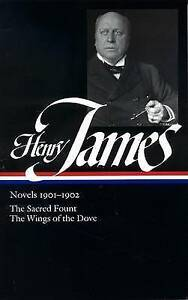 Henry James: Novels 1901-1902; The Sacred Fount; The Wings of the Dove by...