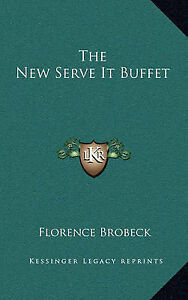 The New Serve It Buffet by Florence Brob...