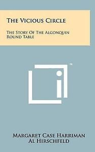 The Vicious Circle: The Story of the Algonquin Round Table 9781258105518