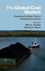 The Global Coal Market: Supplying the Major Fuel for Emerging Economies by...
