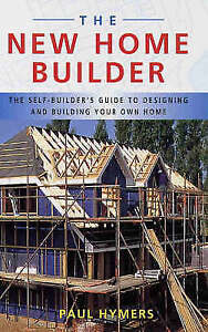 The-New-Home-Builder-The-Self-builder-039-s-Guide-by-Paul-Hymers-paperback-2004