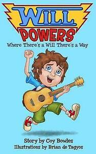 Will Powers: Where There's a Will There's a Way By Bowles, Coy -Hcover