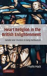 Heart Religion in the British Enlightenment: Gender and Emotion in Early Methodi