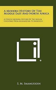 A Modern History Middle East North Africa Concise Modern History Muslim Countrie