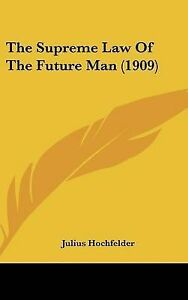 The-Supreme-Law-of-the-Future-Man-1909-Hcover