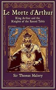 Le Morte d'Arthur: King Arthur and the Knights of the Round Table (Leather-Bound