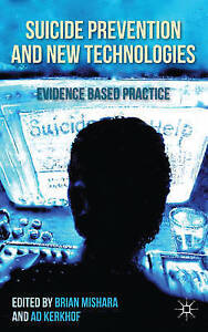 Suicide Prevention and New Technologies: Evidence Based Practice, , New Book