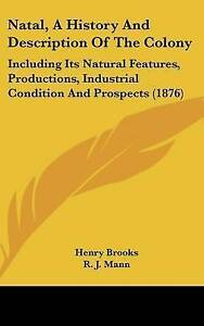Natal History Description Colony Including Natural Features Productions Industri