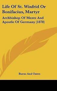 Life-St-Winfrid-or-Bonifacius-Martyr-Archbishop-Mentz-Apostle-Germany-1878