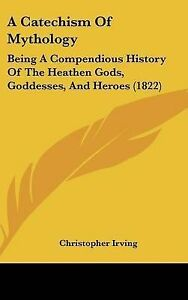 A-Catechism-Mythology-Being-Compendious-History-Heathen-Gods-Goddesses-Heroes-1