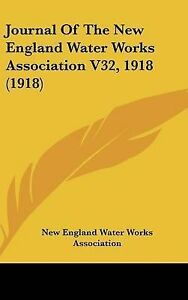 Journal of the New England Water Works Association V32, 1918 (1918) -Hcover