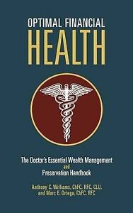 Optimal Financial Health: The Doctor's Essential Wealth Management and Preservat