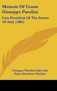 Memoir of Count Giuseppe Pasolini: Late President of the Senate o 9781104354152
