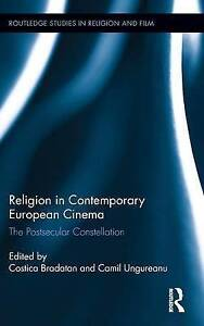 Religion in Contemporary European Cinema: The Postsecular Constellation by...