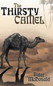 NEW The Thirsty Camel by Peter McDonald