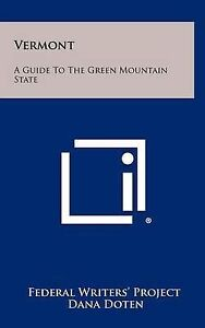 Vermont: A Guide to the Green Mountain State 9781258375805 -Hcover