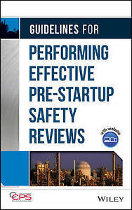 Guidelines for Performing Effective Pre–Startup Safety Reviews,  CCPS (Cen