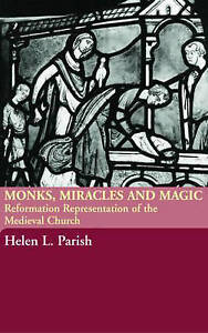 Monks, Miracles and Magic, Helen L. Parish