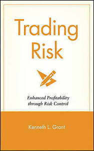 Trading Risk, Kenneth L. Grant