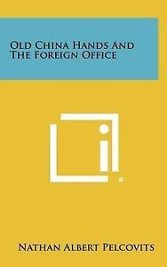 Old China Hands and the Foreign Office 9781258373092 -Hcover