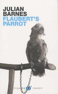 Flaubert's Parrot by Julian Barnes (Paperback, 2002)
