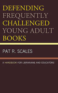 Defending Frequently Challenged Young Adult Books: A Handbook for Librarians...