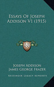 joseph addison essays analysis Joseph addison, uses of the spectator in this excerpt from an early essay in the spectator, addison lays out the goals and aims of the new journal thematic.