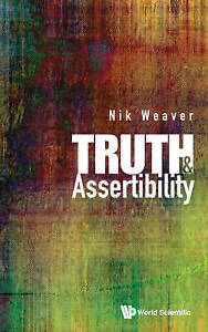 Truth and Assertibility by Weaver, Nik -Hcover