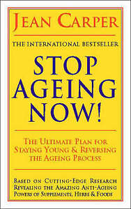 Stop Ageing Now!: The Ultimate Plan for Staying Young