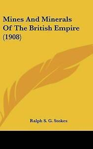 Mines and Minerals of the British Empire (1908) 9781104218201 -Hcover