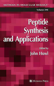 Peptide Synthesis and Applications, John Howl